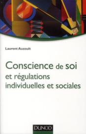 Conscience de soi et régulations individuelles et sociales - Couverture - Format classique