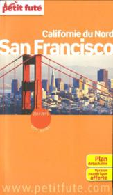 GUIDE PETIT FUTE ; CITY GUIDE ; San Francisco (édition 2014-2015)  - Collectif Petit Fute