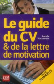 Le guide du CV et de la lettre de motivation  - Isabelle Wackenheim
