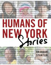 Vente livre :  HUMANS OF NEW YORK: STORIES  - Stanton Brandon