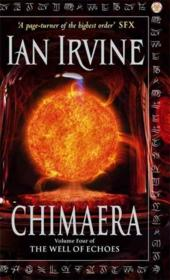 Vente livre :  THE WELL OF ECHOES - TOME 4: CHIMAERA  - Ian Irvine