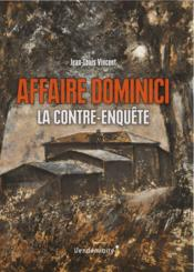 Vente  L'affaire Dominici, la contre-enquête  - Jean-Louis Vincent