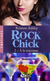 Vente livre :  Rock chick T.2 ; à la rescousse  - Kristen Ashley