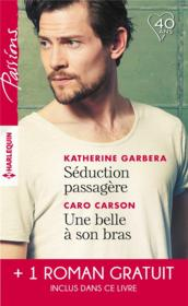 Vente livre :  Séduction passagère ; une belle à son bras ; passion au Colorado  - Barbara Dunlop - Caro Carson - Katherine Garbera