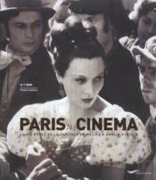 Paris Au Cinema ; La Vie Revee De La Capitale De Melies A Amelie Poulain - Couverture - Format classique