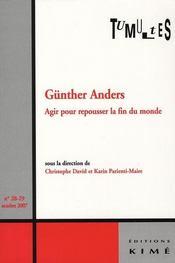 Günther Anders ; agir pour repousser la fin du monde - Intérieur - Format classique