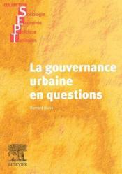 La gouvernance urbaine en questions - Couverture - Format classique