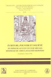 Ecriture, Pouvoir Et Societe En Espagne Aux Xvi<Sup>E</Sup> Et Xvii< Sup>E</Sup> Siecles. Hommage D - Intérieur - Format classique