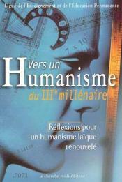 Vers un humanisme du IIIe millénaire ; réflexions pour un humanisme laïque renouvelé - Intérieur - Format classique