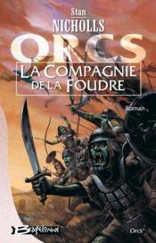 Orcs t.1 ; la compagnie de la foudre - Couverture - Format classique