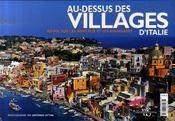 Au-dessus des villages d'Italie ; en vol sur les hameaux et les bourgades - 4ème de couverture - Format classique
