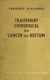 Traitement Chirurgical Du Cancer Du Rectum. - Couverture - Format classique