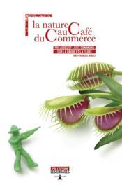 La nature au cafe du commerce ; prejuges et lieux communs sur la faune et la flore – Jean-Francois Noblet