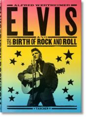 Vente  Alfred Wertheimer, Elvis and the birth of rock and roll  - Chris Murray - Robert Santelli - Alfred Wertheimer