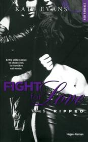 Vente  Fight for love T.5 ; ripped  - Katy Evans