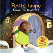 Vente livre :  Petite taupe, ouvre-moi ta porte  - Orianne Lallemand/Cl - Claire Frossard - Orianne Lallemand