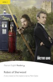Vente livre :  Doctor Who ; the robot of Sherwood ; level 2  - Collectif