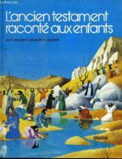 L'Ancien Testament raconté aux enfants - Couverture - Format classique