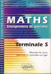 Controle Continu ; Mathématiques ; Terminale S ; Enseignement De Spécialité - Couverture - Format classique