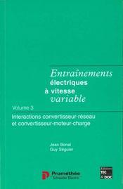 Entrainements electriques a vitesse variable t.3 interactions convertisseurmoteur charge et convertis - Intérieur - Format classique