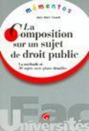 Memento-La Composition Sur Un Sujet De Droit Public (3e édition) - Intérieur - Format classique