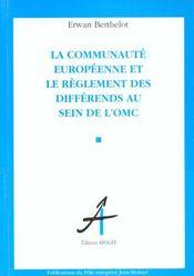 La Communaute Europeenne Et Le Reglement Des Differents Au Sein De L'Omc - Intérieur - Format classique