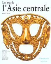 Les Arts De L'Asie Centrale - Couverture - Format classique