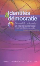 Identités et démocratie ; diversité culturelle et mondialisation : repenser la démocratie - Couverture - Format classique