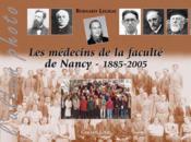 Les médecins de la faculté de Nancy 1885-2005 - Couverture - Format classique