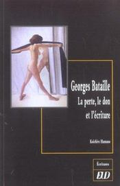 Georges Bataille ; La Perte Le Don Et L'Ecriture - Intérieur - Format classique