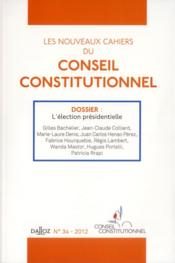 Vente livre :  CAHIERS CONSEIL CONSTITUTIONNEL N.34  - Collectif