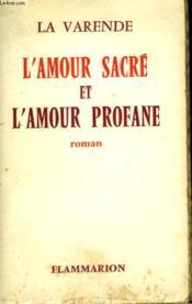 L'Amour Sacre Et L'Amour Profane. - Couverture - Format classique
