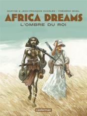 Vente  Africa dreams t.1 ; l'ombre du roi  - Maryse Charles - Charles Jean-Francois - Frederic Bihel
