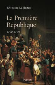 La premiere République ; 1792-1799 - Couverture - Format classique