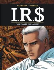I.R.$. t.15 ; plus-values sur la mort – Desberg, Stephen; Vrancken, Bernard