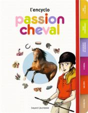 L'encyclo ; passion cheval  - Cecile Plet - Marie Spenale - Nancy Pena