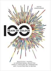 100 years of colour  - Katie Greenwood