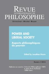 Vente livre :  Revue Internationale De Philosophie N.275 ; Revue Internationale De Philosophie T.275 (1/2016) ; Power And Liberal Society ; Asp  - Revue Internationale De Philosophie