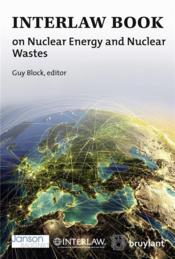 Vente livre :  Interlaw book on nuclear energy and nuclear wastes ; Worldwide Review  - Guy Block