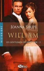 Vente livre :  Les gentlemen de New-York T.2 ; William  - Shupe Joanna - Joanna Shupe