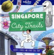 Vente livre :  City trails ; Singapore (édition 2018)  - Helen Greathead