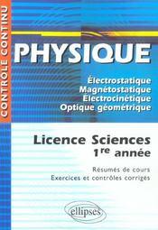 Controle Continu ; Physique ; Electrostatique, Magnétostatique, Electrocinétique, Optique Géométrique ; Licence Sciences 1ère Année - Intérieur - Format classique