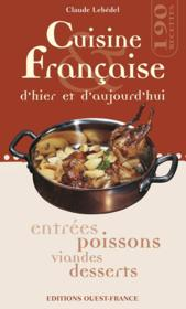 Cuisine Francaise D'Hier Et D'Aujourd'Hui - Couverture - Format classique