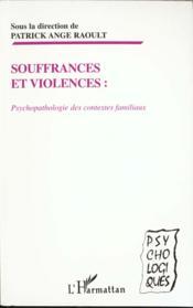 Souffrances Et Violences ; Psychopatologie Des Contextes Familliaux - Couverture - Format classique