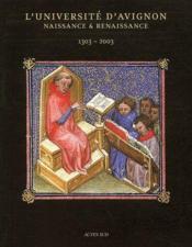 L'université d'Avignon, naissance & renaissance ; 1303-2003 - Couverture - Format classique