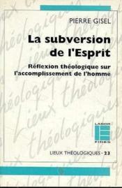 La Subversion De L'Esprit - Couverture - Format classique