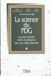 La Science Du Pdg. Les Plus Grands Chefs D'Entreprise Face Aux Défis Présents - Intérieur - Format classique
