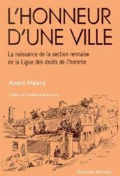 L'honneur d'une ville ; la naissance de la section rennaise de la ligue des droits de l'homme - Couverture - Format classique