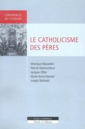 Le catholicisme des pères - Intérieur - Format classique