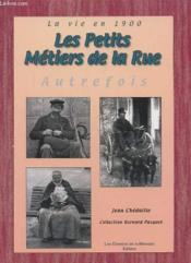 Les Petits Metiers De La Rue Autrefois - Couverture - Format classique